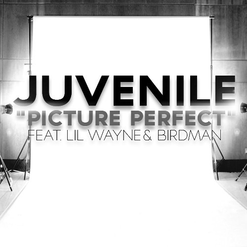 Picture Perfect - Juvenile Ft. Lil Wayne & Birdman