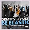 Demir & Seymen - Elastic Techno Dance (Heinrichs & Hirtenfellner RMX) MBF rec.