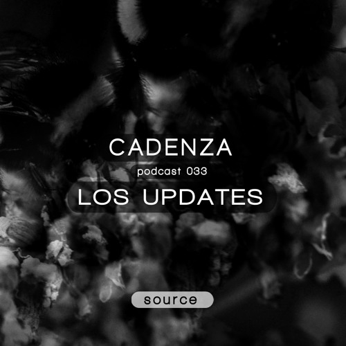 Cadenza Podcast | 033 - Los Updates (Source)