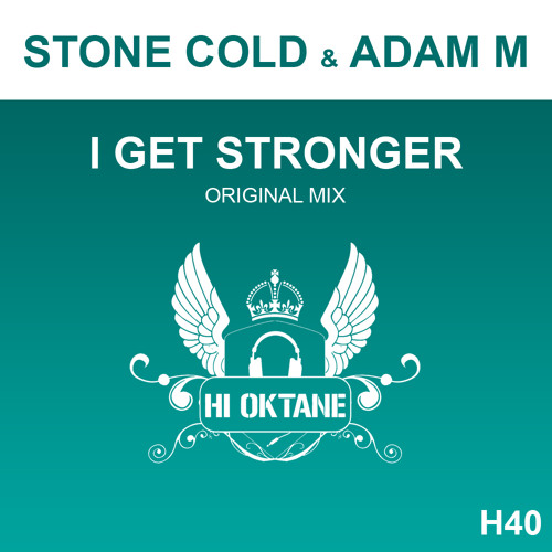 HI OKT 040 - Stone Cold & Adam M - I Get Stronger