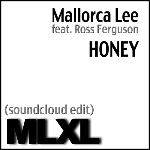 Mallorca Lee feat. Ross Ferguson : Honey (clip)