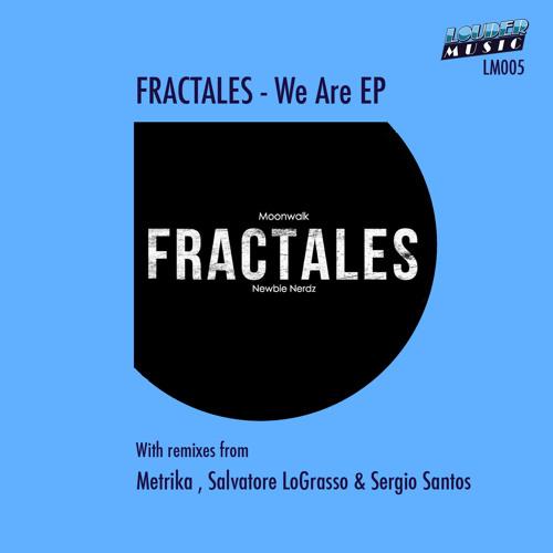 Fractales (Newbie Nerdz &  Moonwalk) - We Are  (Original Mix)