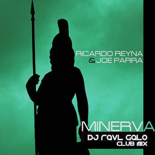 Ricardo Reyna & Joe Parra - Minerva (Ravl Galo Club Mix)