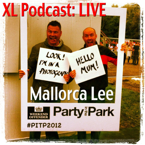 Mallorca Lee's XL Podcast Ep.22 LIVE Party In The Park 2012