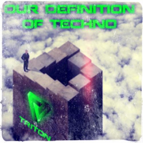 Triton - Our Definition of Techno #1