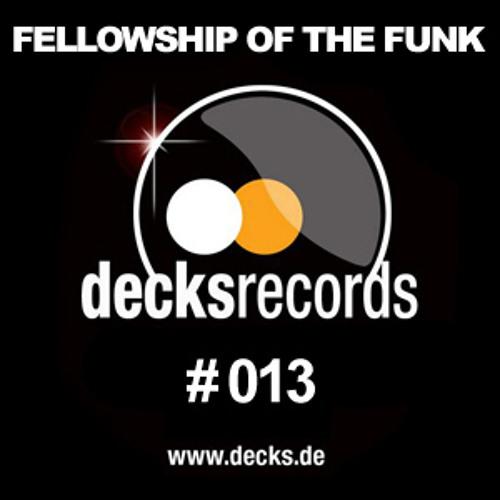 Fellowship Of The Funk - Decks Records Podcast Episode 13 Guestmix www.decks.de