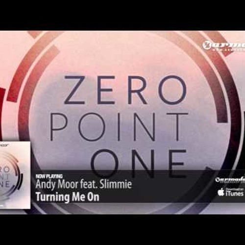 Andy Moor  Turning Me On (feat. Slimmie)