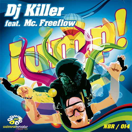 Dj Killer - Jump Feat. Mc Freeflow (Original Mix) NBR014 - Natural Breaks 2012