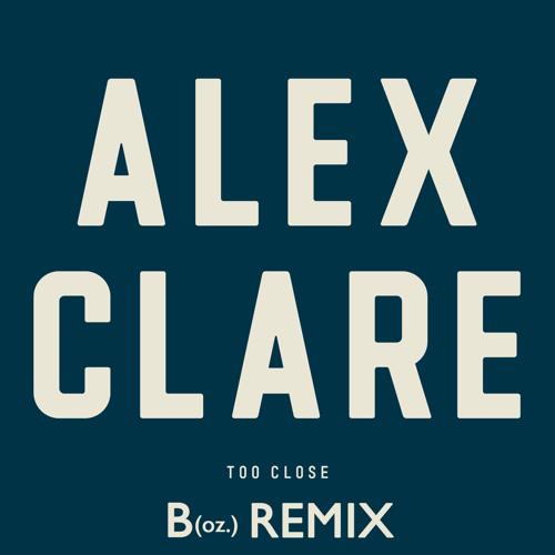 Alex Clare - Too Close B(oz.) Remix