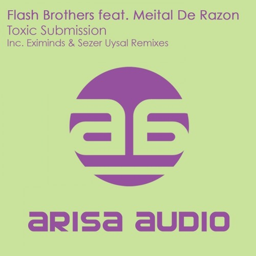 Flash Brothers feat. Meital De Razon - Toxic submission (Original mix) (Arisa Audio)