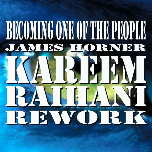 Becoming One Of The People - Kareem Raïhani Rework