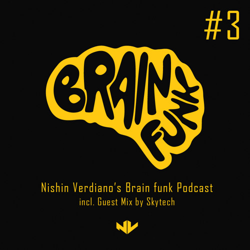 Nishin Verdiano - Brain Funk Podcast #3 (incl. Skytech Guest Mix)