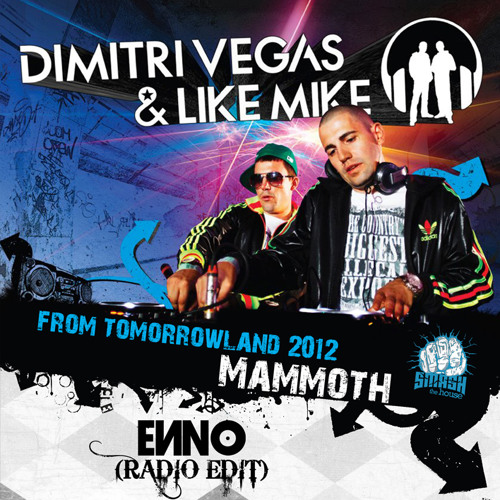 Dimitri Vegas & Like Mike - Mammoth (ENNO Radio Edit)