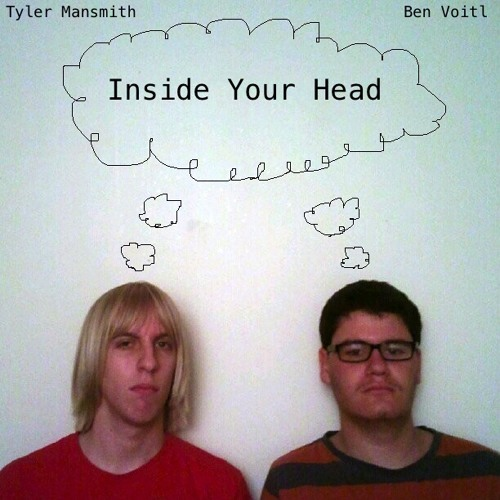 """Inside Your Head"" by Tyler Mansmith & Ben Voitl"