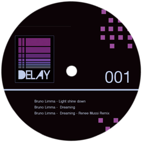 DELAY  001 - Bruno limma          -          Light shine down       -       TEASER