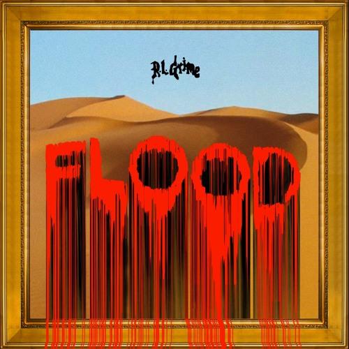 FLOOD - RL Grime