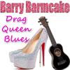 Drag Queen Blues
