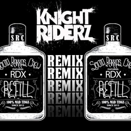 South Rakkas & RDX -  REFILL (Knight Riderz Remix)