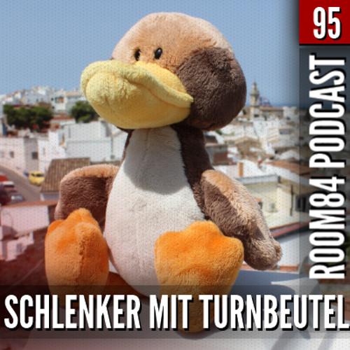 R84 PODCAST95: SCHLENKER MIT TURNBEUTEL