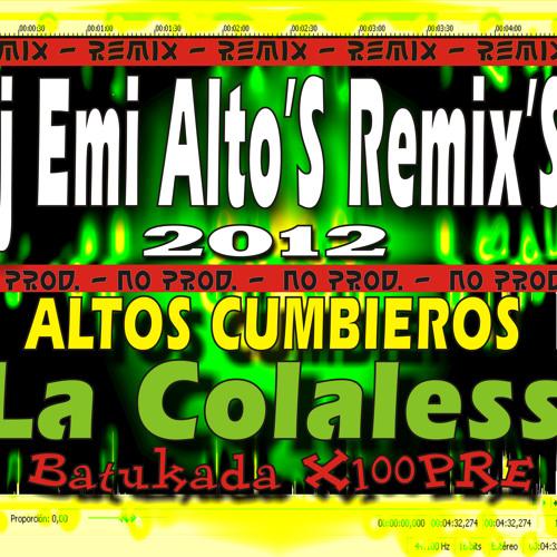 ALTOS CUMBIEROS - La Colaless (((',','Dj Emi Alto'S Remix'S',',')))