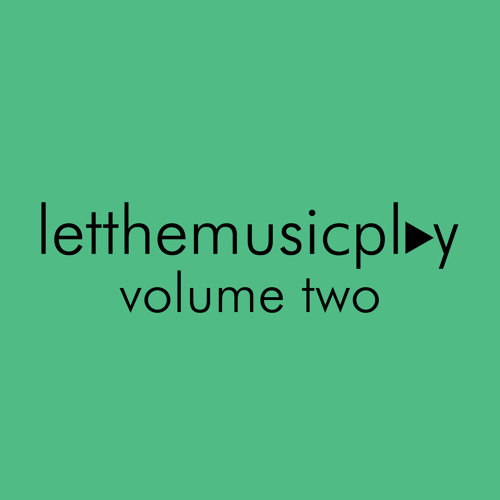letthemusicplay - Volume Two