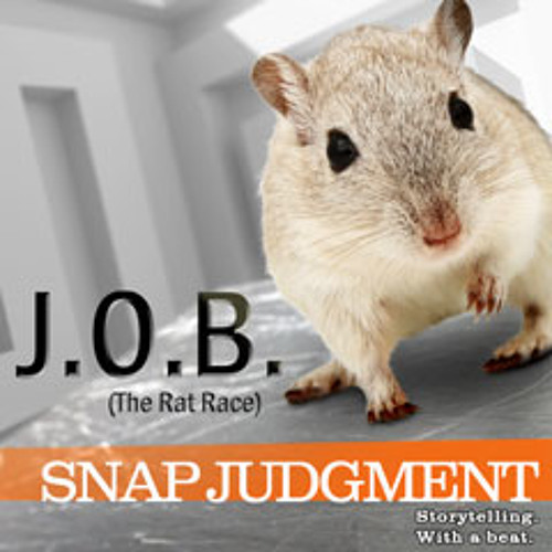 "Listen to the entire Snap Judgment episode, ""J-O-B"""