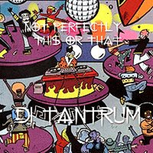DJ Tantrum - CD 9 - Not Perfectly This Or That