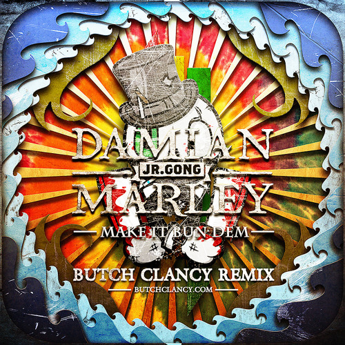Skrillex & Damian Marley - Make It Bun Dem (Butch Clancy Remix) *FREE DOWNLOAD*