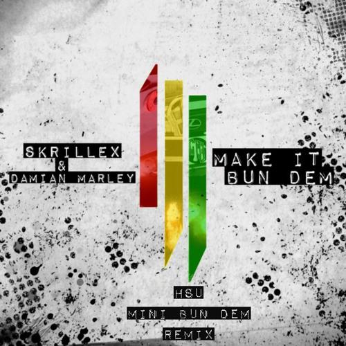 Damian Marley & Skrillex - Make It Bun Dem (Hsu Mini Bun Dem Remix) - FREE DOWNLOAD!!!...