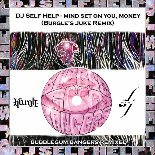 DJ Self Help - Mind Set On You, Money (Burgle Remix)