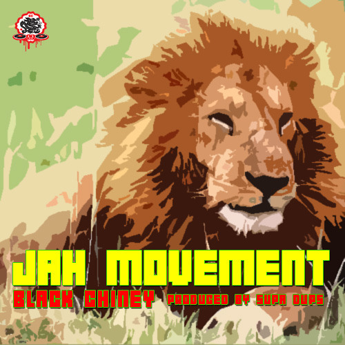 Black Chiney - Jah Movement (Produced by Supa Sups)