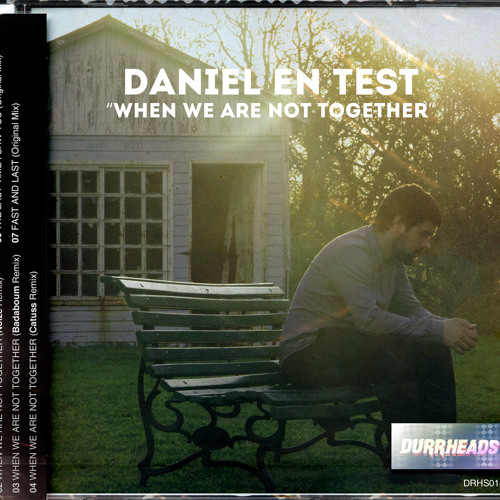 Daniel En Test - When We Are Not Together (Feat. Stupid Beats)