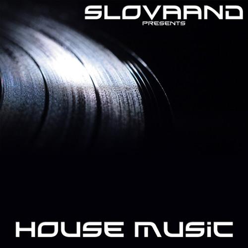 Slovaand - House Music (Original B Side) DEMO