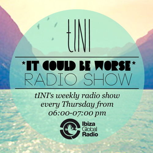 tINI - it could be worse - live radioshow #11 - 20|09|12 - enzo & t chaotic hangover edition