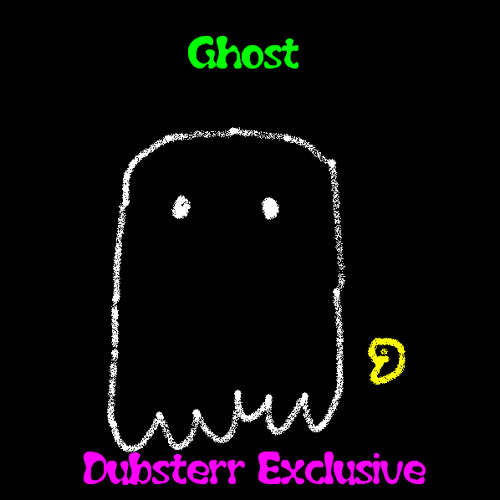 Dubsterr- Ghost (live electronic recording) 320 DL