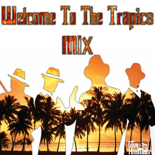 Welcome To The Trapics Mix