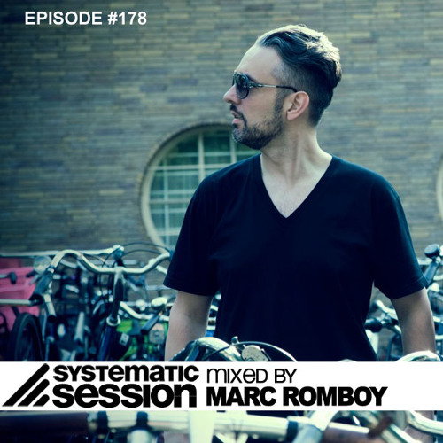 Systematic Session Episode 178 (Mixed by Marc Romboy)