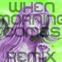 When Morning Comes : Remix