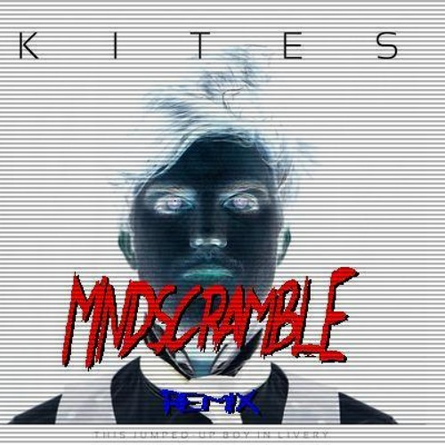 Kites - This Jumped-up Boy in Livery (Mindscramble remix)