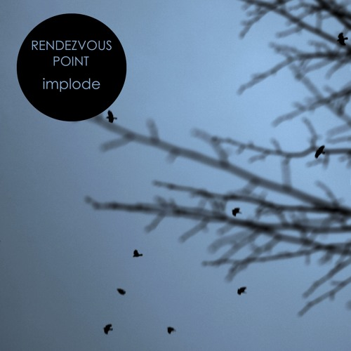 Rendezvous Point - Implode