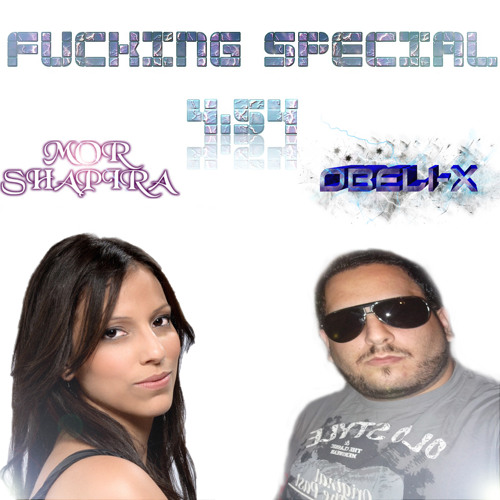 FUCKING SPECIAL by obeli-x and mor shapira (original mix)