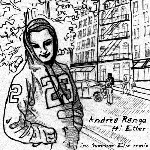 """Andrea Rango """"Hi Ether"""" (Reps remix)"""