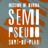 Mission of Burma - 'Semi-Pseudo Sort of Plan'