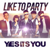 Yes It's You - Like To Party mp3