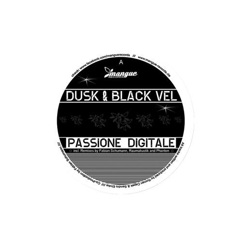 Dusk & Black Vel - Passione Digitale (Phanton Remix) OUT NOW!