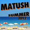 Matush live set Summer 2012