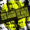 Manuel De La Mare, Lissat & Voltaxx - Club Around The World (Frank Kid Remix) FREE DOWNLOAD!!!!