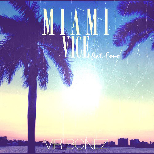 Mr Bonez - Miami Vice (feat. Fono)