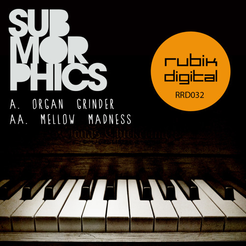 Submorphics - Organ Grinder - OUT NOW