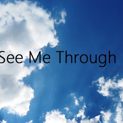 see me through
